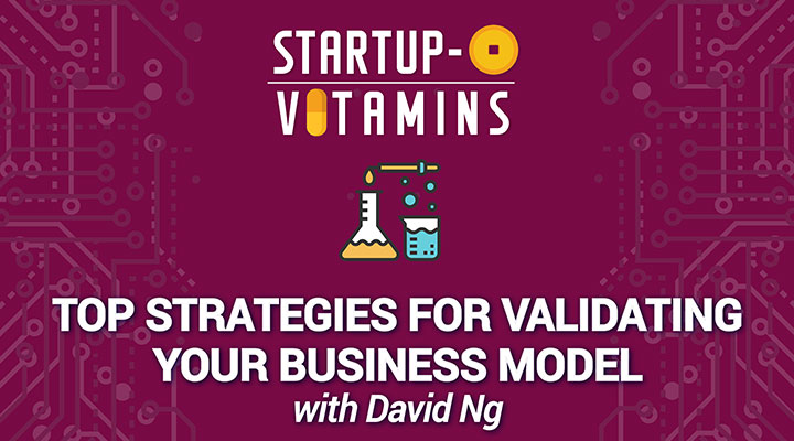 Top Strategies to Validate Your Business Model