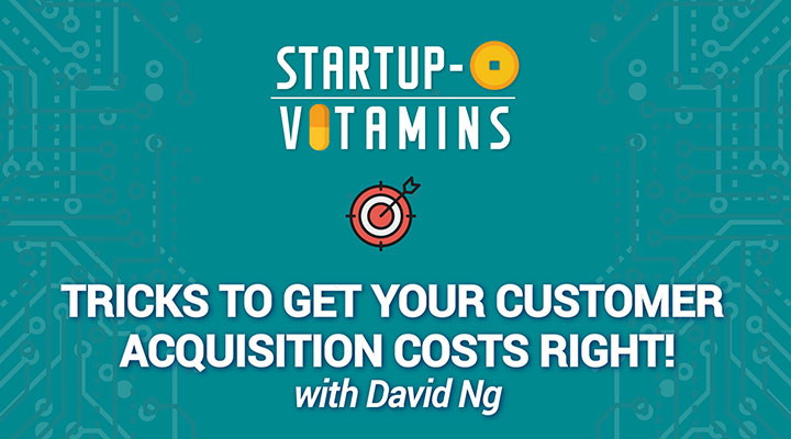 Tricks to Get Your Customer Acquisition Costs Right
